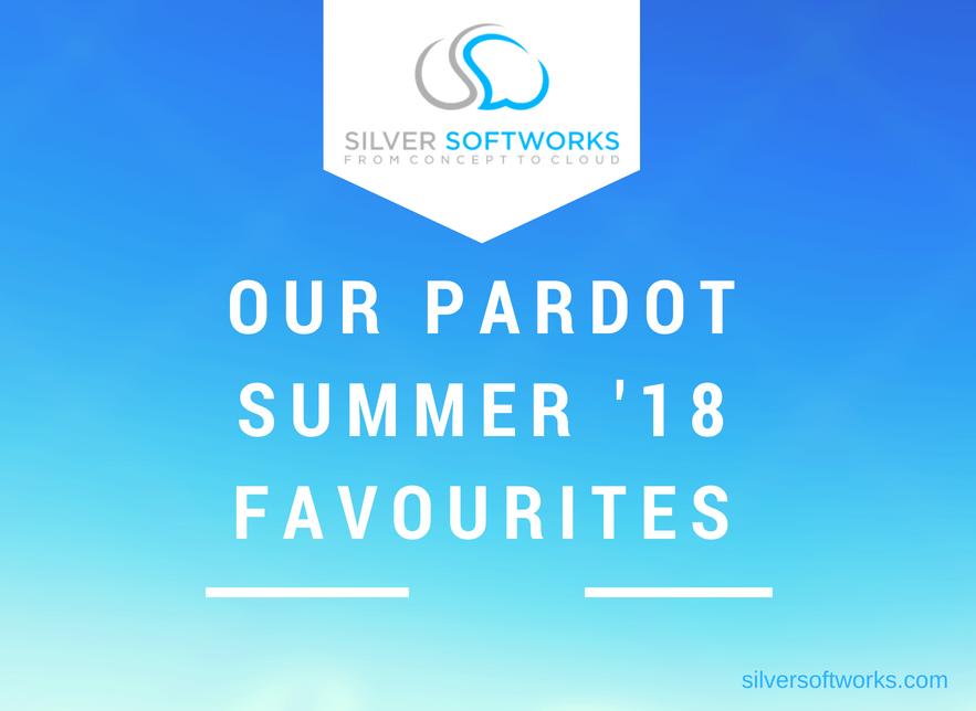 Our Pardot Summer '18 Favourites