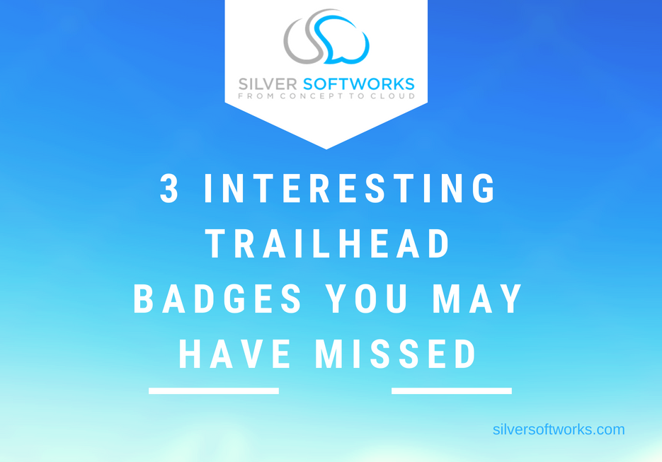 3 Interesting Trailhead Badges You May Have Missed