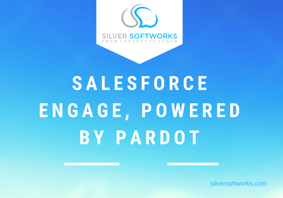 Salesforce Engage, Powered by Pardot