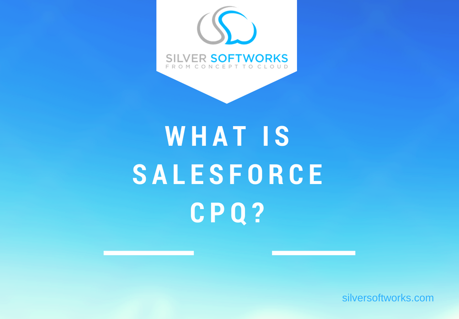 What is Salesforce CPQ?