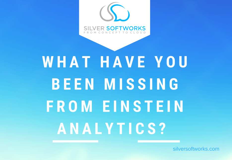 What you have been missing from Einstein Analytics?
