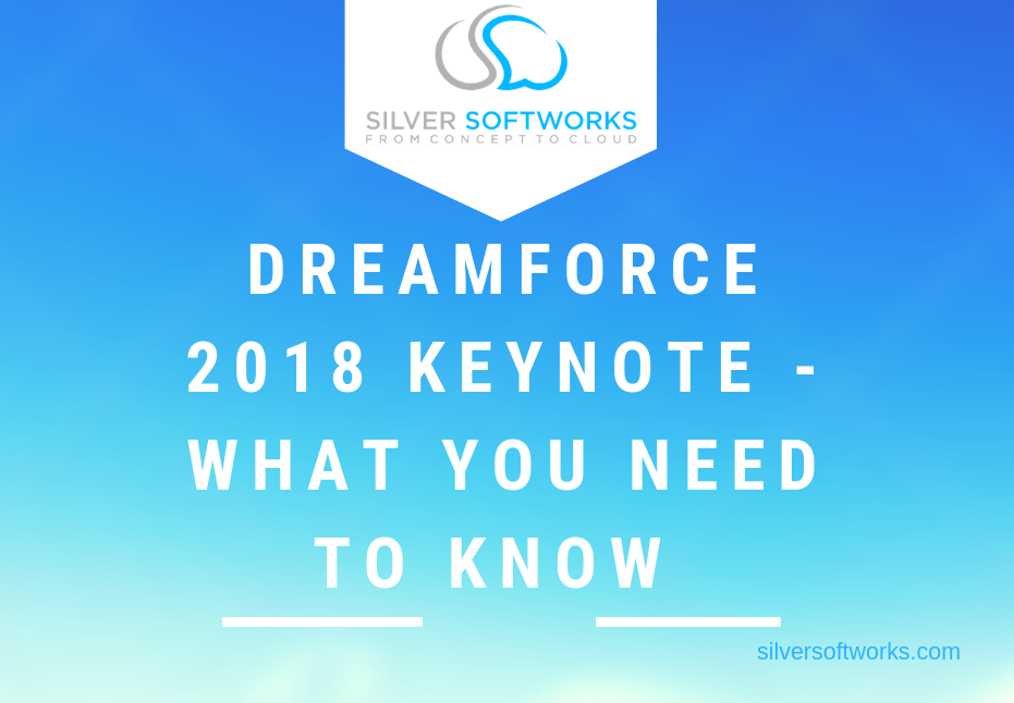 Dreamforce 2018 Keynote – what you need to know