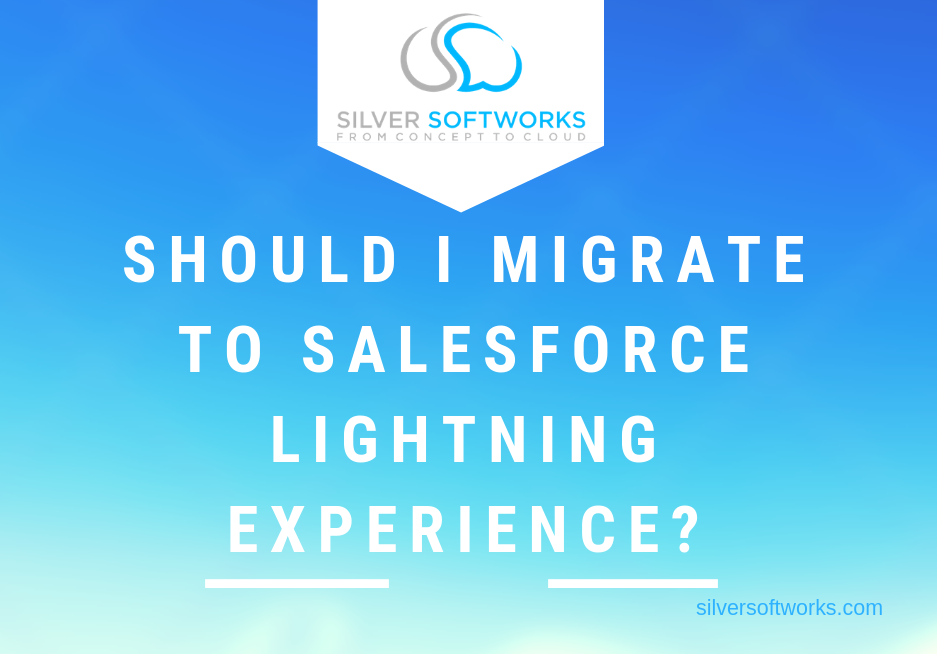 Should I migrate to Salesforce Lightning Experience?