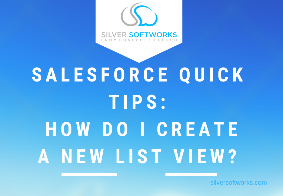 Salesforce Quick Tips: How do I create a new list view?