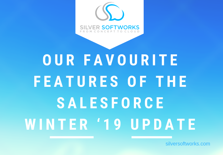 Our favourite features of the Salesforce Winter '19 update