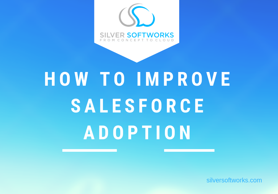 How to improve Salesforce Adoption