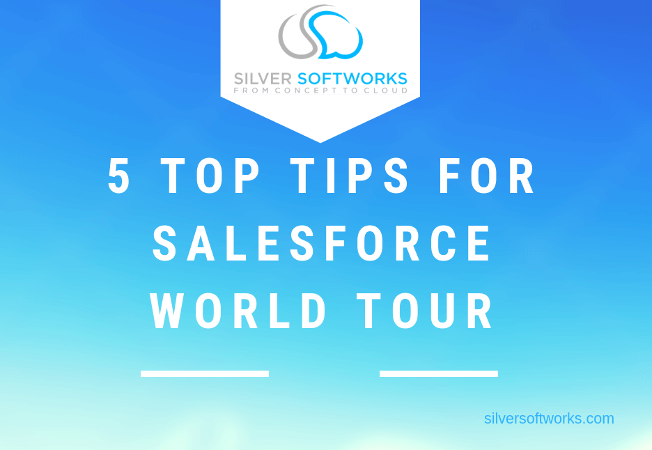 5 Top Tips for Salesforce World Tour