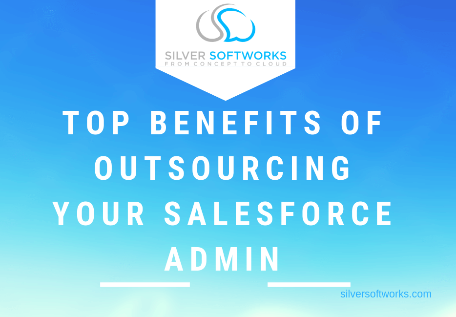 Top benefits of outsourcing your Salesforce Admin