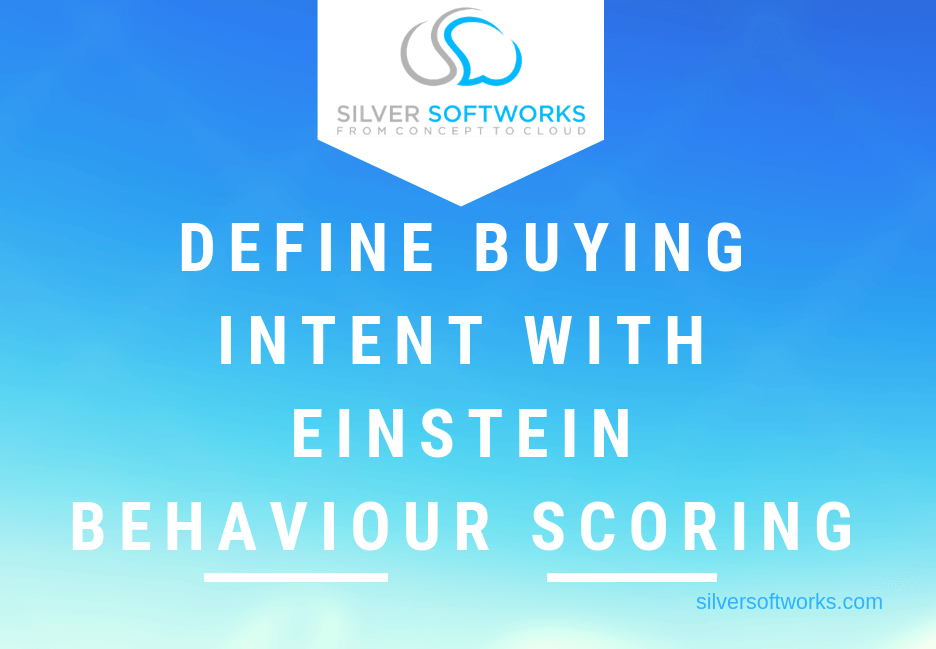 Define buying intent with Einstein behaviour scoring