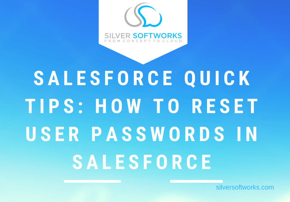 Salesforce Quick Tips: How to reset user passwords