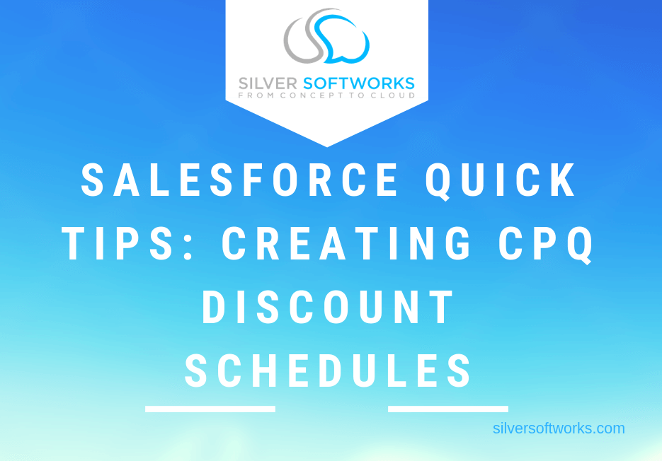 Salesforce Quick Tips: Creating CPQ discount schedules
