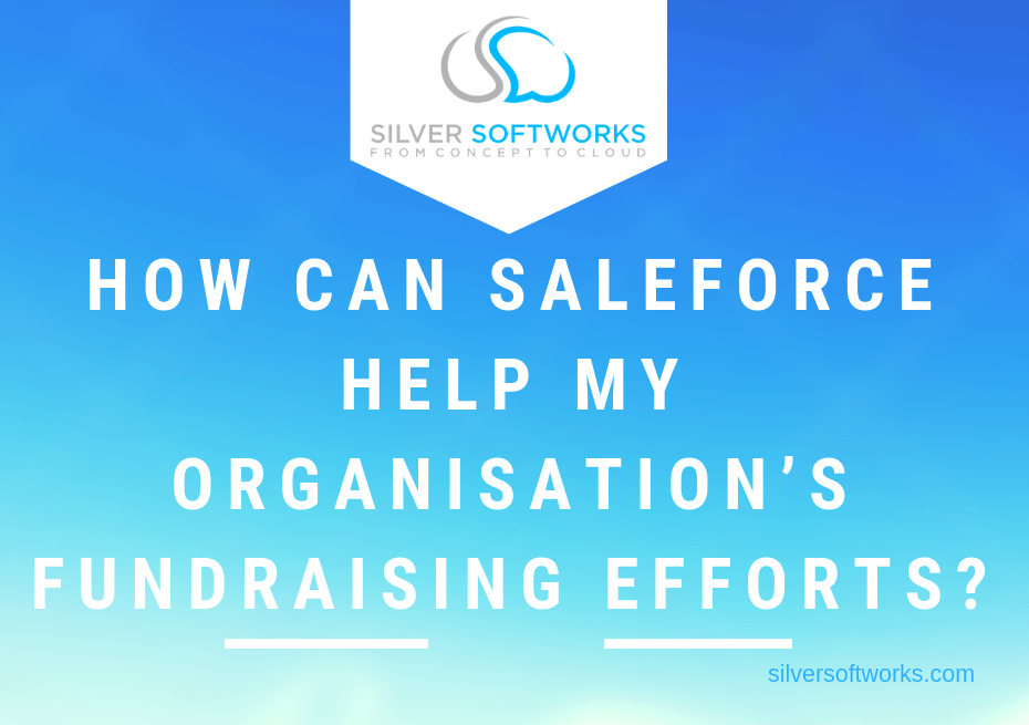 How can Salesforce help my organisation's Fundraising Efforts?