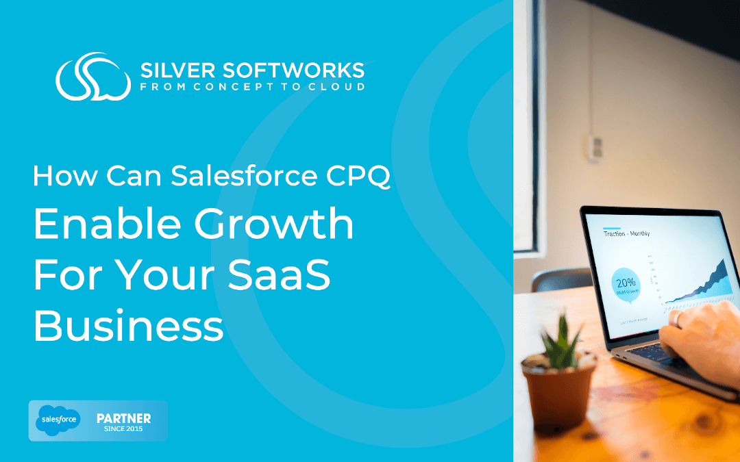 How can Salesforce CPQ enable growth for your SaaS business